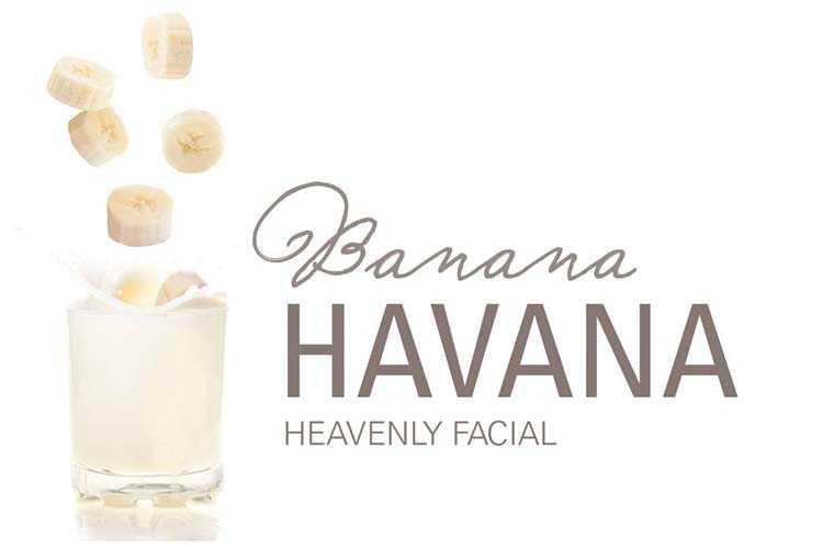 Advertisement for the Banana Havana Heavenly Facial